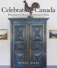 Celebrating Canada: Decorating with History in a Contemporary Home Cover Image