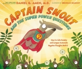 Captain Snout and the Super Power Questions: Don't Let the Ants Steal Your Happiness Cover Image