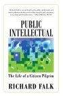 Public Intellectual: The Life of a Citizen Pilgrim Cover Image