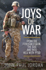 Joys of War: From the Foreign Legion and the Sas, and Into Hell with Ptsd Cover Image