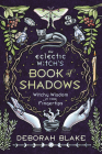 The Eclectic Witch's Book of Shadows: Witchy Wisdom at Your Fingertips Cover Image