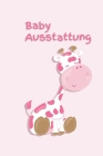 Baby Ausstattung: Giraffe - Mädchen - Schwangerschaft - Frau - Familie - Notizbuch - Liebe - Tagebuch - Baby - Tochter - Sohn Cover Image