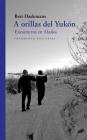 A orillas del Yukón: Encuentros en Alaska (Fragmentos #66) Cover Image
