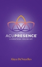 AcuPresence: A Vibrational Healing Art Cover Image
