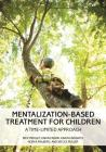 Mentalization-Based Treatment for Children: A Time-Limited Approach Cover Image