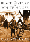 The Black History of the White House (Open Media) Cover Image