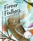 Forever Feathers: A Lyrical Story Cover Image