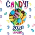 Candy! 2021 Mini Wall Calendar Cover Image