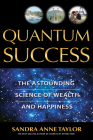Quantum Success: The Astounding Science of Wealth and Happiness Cover Image