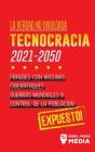 La Verdad no Divulgada: Tecnocracia: Tecnocracia: Fraudes con Vacunas, Ciberataques, Guerras Mundiales y Control de la Población; Expuesto! Cover Image