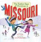 The Twelve Days of Christmas in Missouri (Twelve Days of Christmas in America) Cover Image