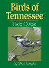 Birds of Tennessee Field Guide (Our Nature Field Guides) Cover Image