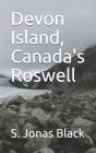 Devon Island, Canada's Roswell Cover Image