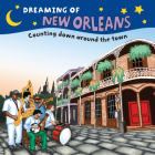 Dreaming of New Orleans: Counting Down Around the Town Cover Image