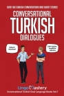 Conversational Turkish Dialogues: Over 100 Turkish Conversations and Short Stories Cover Image
