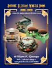 Antique Electric Waffle Irons 1900-1960: A History of the Appliance Industry in 20Th Century America Cover Image
