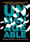 Unmanageable: Leadership Lessons from an Impossible Year Cover Image