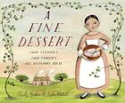 A Fine Dessert: Four Centuries, Four Families, One Delicious Treat Cover Image