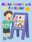 Mathe Arbeitsbuch für Kinder: Kindergarten und 1. Klasse Anfänger Mathe Vorschule Lernaktivitäten mit Connect die Zahlen, Link die Partitur, Mathe-L Cover Image