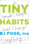 Tiny Habits: The Small Changes That Change Everything Cover Image