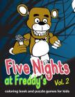 Five Nights at Freddy's: Coloring Book and Puzzle Games for Kids Vol. 2: Large Coloring Book, Fnaf, Activities Book, Kids Book, Games, Puzzle Cover Image