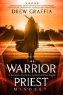 The Warrior Priest Mindset: A Necessary Dichotomy for God's Chosen Knights Cover Image