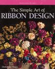 The Simple Art of Ribbon Design Cover Image