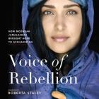 Voice of Rebellion Lib/E: How Mozhdah Jamalzadah Brought Hope to Afghanistan Cover Image