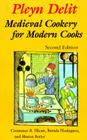 Pleyn Delit: Medieval Cookery for Modern Cooks Cover Image
