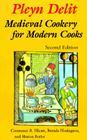 Pleyn Delit: Medieval Cookery for Modern Cooks Cover Image
