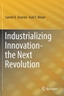 Industrializing Innovation-The Next Revolution Cover Image