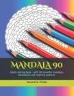 Mandala 90: Adult coloring book - with 90 beautiful mandalas, decorations and inspiring patterns. Cover Image