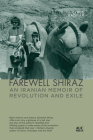 Farewell Shiraz: An Iranian Memoir of Revolution and Exile Cover Image