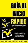 Guía de Inicio Rápido para Redes de Mercadeo: Comienza RÁPIDO, ¡Sin Rechazos! Cover Image