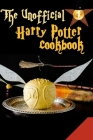 The Unofficial Harry Potter Cookbook: 24 'Harry Potter' inspired recipes you can make at home Cover Image
