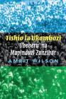Tishio la Ukombozi: Ubeberu na Mapinduzi Zanzibar Cover Image