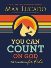 You Can Count on God: 100 Devotions for Kids Cover Image