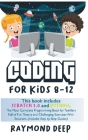 Coding For Kids 8-12: Scratch 3 And Python. The Most Complete Programming Book For Toddlers Full Of Fun Theory And Challenging Exercises Wit Cover Image