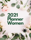 2021 Planner Women: 2021 Weekly & Monthly Planner with Tabs - 2021 Calendar, To Do List, Appointments, To Do List, Today I'm Grateful For Cover Image