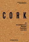 Cork: In Architecture, Design, Fashion, Art Cover Image