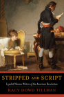 Stripped and Script: Loyalist Women Writers of the American Revolution Cover Image