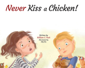 Never Kiss a Chicken! Cover Image