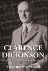 Clarence Dickinson: Dean of American Church Musicians Cover Image