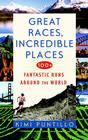 Great Races, Incredible Places: 100+ Fantastic Runs Around the World Cover Image