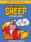 I've Never Seen A Sheep: Children's books To Help Kids Sleep with a Smile Cover Image