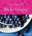 The Back in the Swing Cookbook: Recipes for Eating and Living Well Every Day After Breast Cancer Cover Image