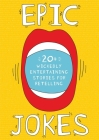 Epic Jokes: 25 Wickedly Amusing and Entertaining Stories Cover Image