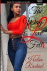 The Way Love Felt (The Whole Story): His Story Cover Image