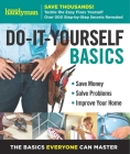 Family Handyman Do-It-Yourself Basics Volume 2: Save Money, Solve Problems, Improve Your Home Cover Image
