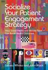 Socialize Your Patient Engagement Strategy: How Social Media and Mobile Apps Can Boost Health Outcomes Cover Image